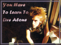 You Have To Learn To Live Alone - the virtual duet